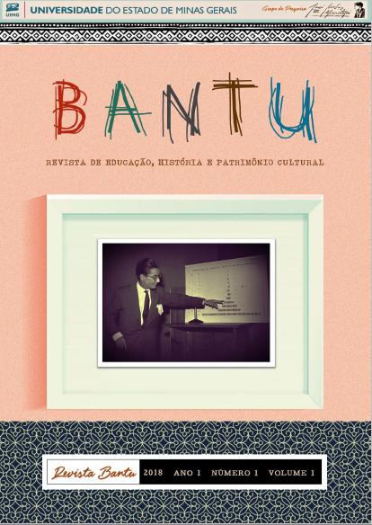 Visualizar v. 1 n. 1 (1): Bantu, revista de Educação, História e Patrimônio Cultural