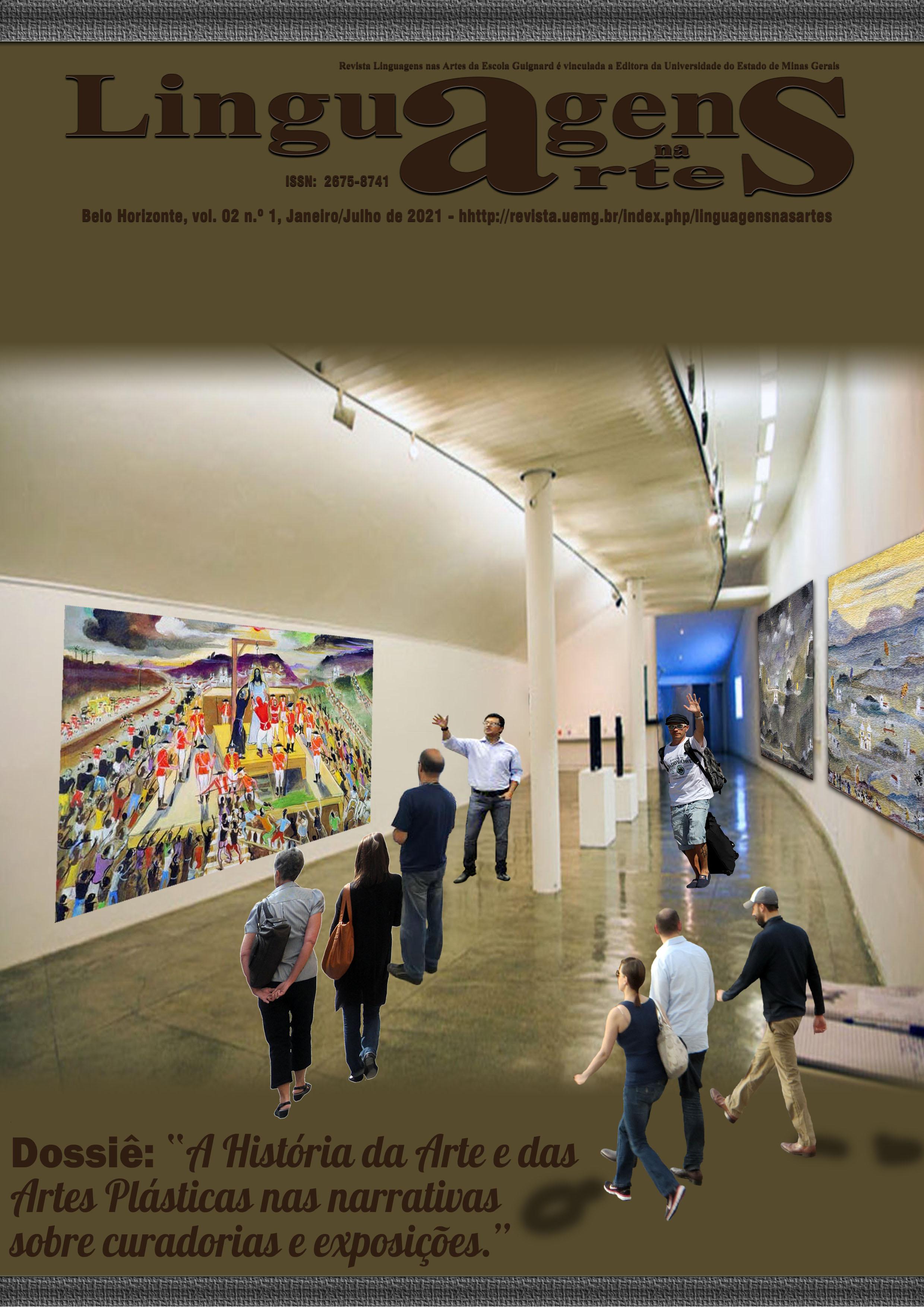 """Visualizar v. 2 n. 1 (2021): O dossiê """"A História da Arte e das Artes Plásticas nas narrativas sobre curadorias e exposições."""